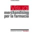 VISUAL MERCHANDISING per la farmacia