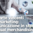 Marketing LE ECCELLENZE – Le carte vincenti del Marketing: comunicazione in store e visual merchandising