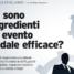 Marketing LE ECCELLENZE – Quali sono gli ingredienti di un evento aziendale efficace?